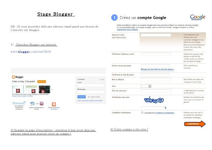 Stage BloggerOB : Si vous possédez déjà une adresse émail gmail pas besoin des'inscrire sur blogger.1) Chercher Blogger su...