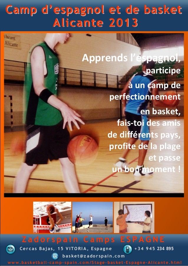 Camp d'espagnol et de basket       Alicante 2013                           Apprends l'espagnol,                           ...