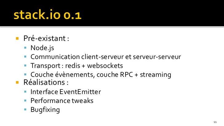    Pré-existant :       Node.js       Communication client-serveur et serveur-serveur       Transport : redis + websoc...