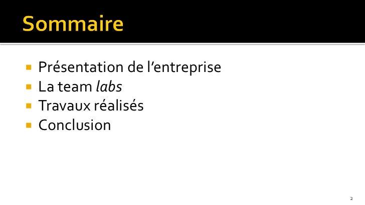    Présentation de l'entreprise   La team labs   Travaux réalisés   Conclusion                                   2