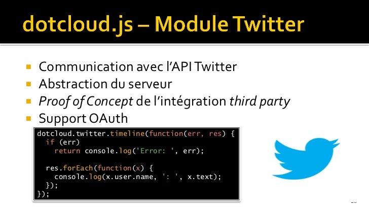    Communication avec l'API Twitter   Abstraction du serveur   Proof of Concept de l'intégration third party   Support...