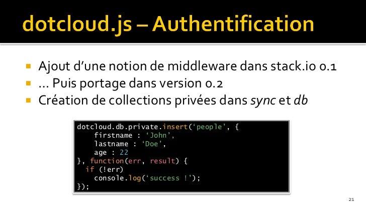    Ajout d'une notion de middleware dans stack.io 0.1   … Puis portage dans version 0.2   Création de collections privé...