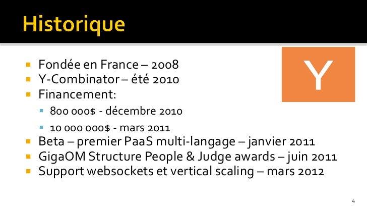    Fondée en France – 2008   Y-Combinator – été 2010   Financement:     800 000$ - décembre 2010     10 000 000$ - ma...