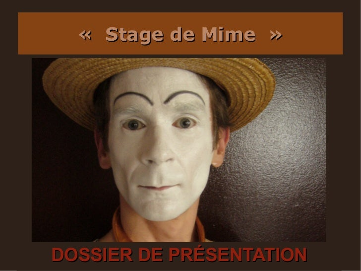 «StagedeMime»DOSSIER DE PRÉSENTATION