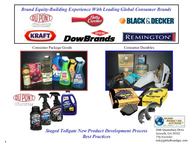 Staged Tollgate New Product Development Process Best Practices 1 2060 Queensbury Drive Acworth, GA 30102 770-514-9363 rick...