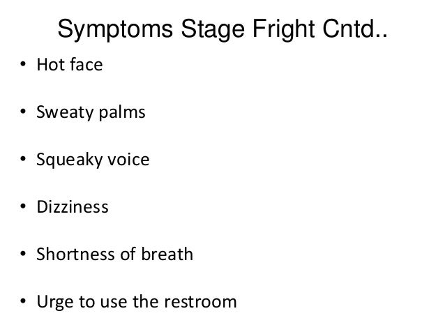 a personal experience of stage fright How to crush your stage fright through his decades of experience training, more than 250,000 people have been able to maximize their personal potential to.