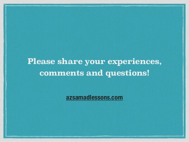 azsamadlessons.com Please share your experiences, comments and questions!