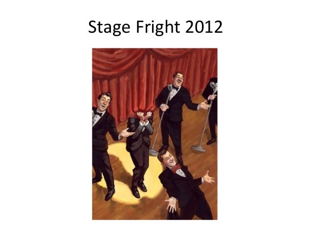 Stage Fright 2012