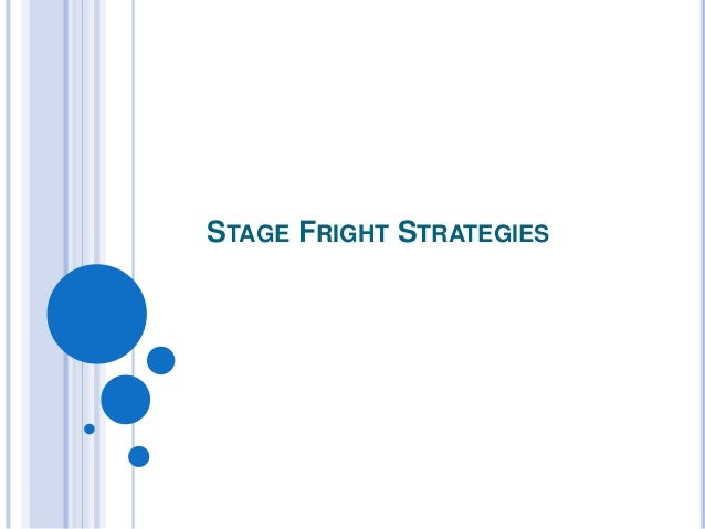 STAGE FRIGHT STRATEGIES