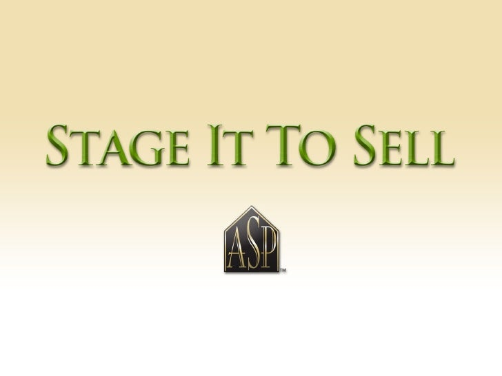 """ The investment in Staging a Home will be  less than that your first price reduction!"""