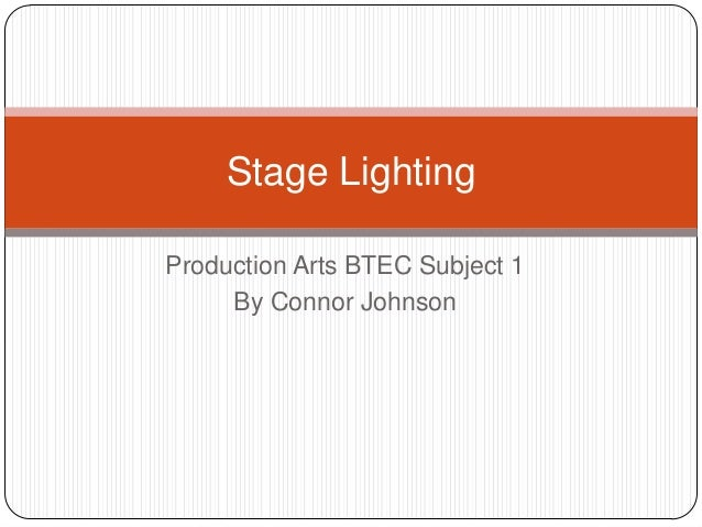 Production Arts BTEC Subject 1 By Connor Johnson Stage Lighting
