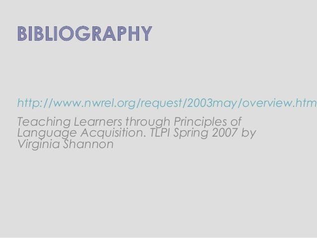 http://www.nwrel.org/request/2003may/overview.htm Teaching Learners through Principles of Language Acquisition. TLPI Sprin...