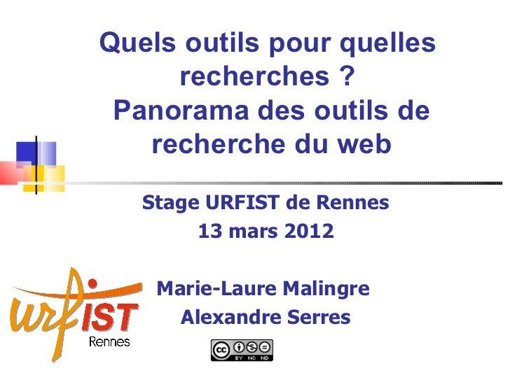 Quels outils pour quelles     recherches ? Panorama des outils de   recherche du web   Stage URFIST de Rennes        13 ma...