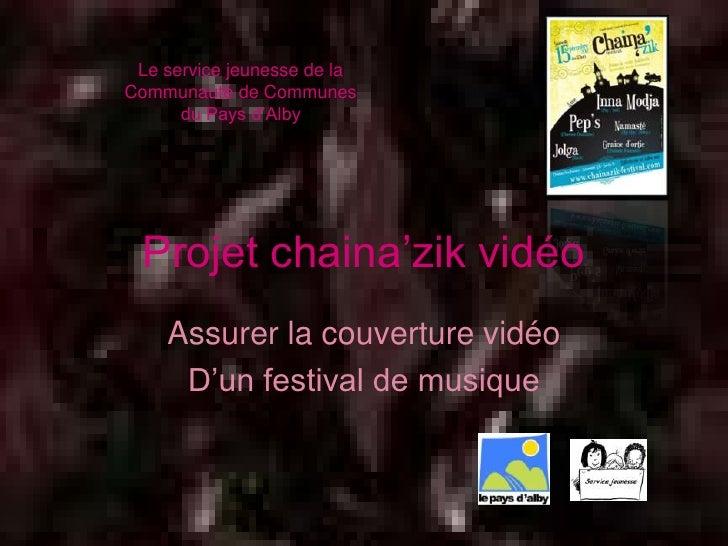 Le service jeunesse de laCommunauté de Communes      du Pays d'Alby Projet chaina'zik vidéo    Assurer la couverture vidéo...