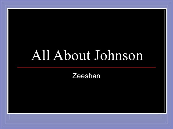 All About Johnson Zeeshan