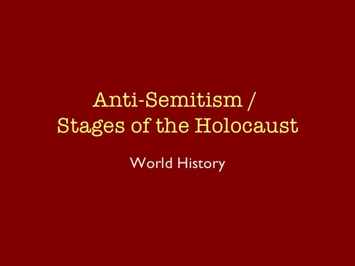 Anti-Semitism /  Stages of the Holocaust World History