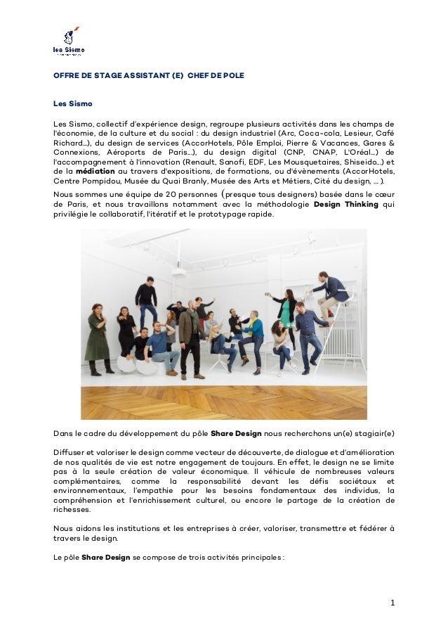1 OFFRE DE STAGE ASSISTANT (E) CHEF DE POLE Les Sismo Les Sismo, collectif d'expérience design, regroupe plusieurs activi...