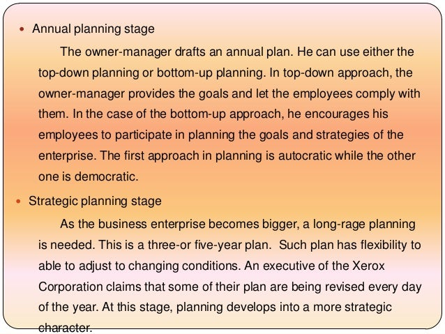  Annual planning stage The owner-manager drafts an annual plan. He can use either the top-down planning or bottom-up plan...