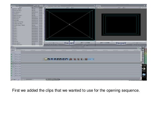 First we added the clips that we wanted to use for the opening sequence.