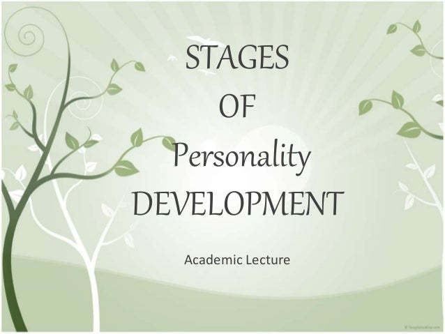 STAGES OF Personality DEVELOPMENT Academic Lecture