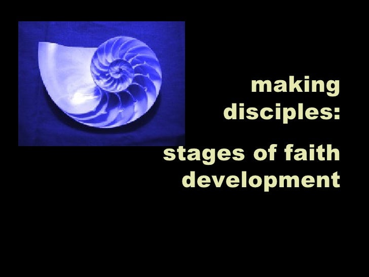 making disciples: stages of faith development