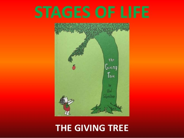 STAGES OF LIFE THE GIVING TREE