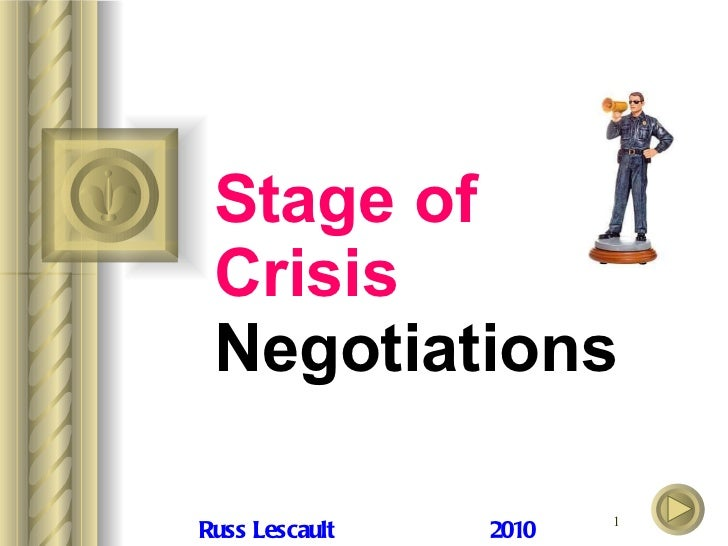 Stage of Crisis  Negotiations Russ Lescault 2010