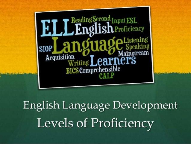 English Language Development  Levels of Proficiency