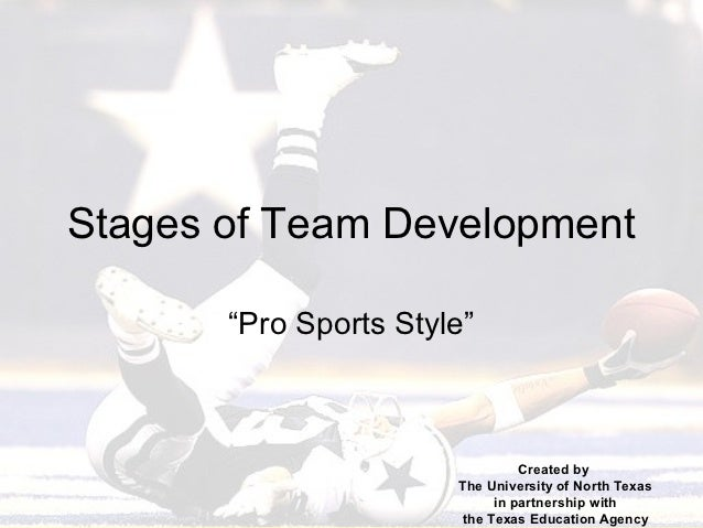 """Stages of Team Development       """"Pro Sports Style""""                                 Created by                       The U..."""