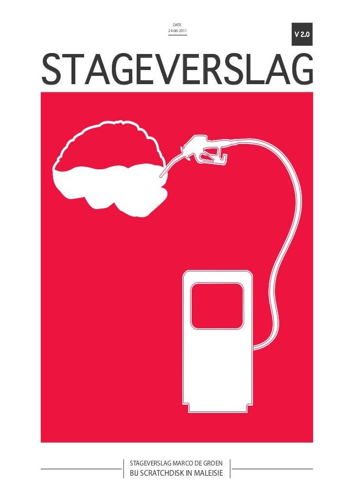 DATE              24-06-2011                                 V 2.0STAGEVERSLAG   STAGEVERSLAG MARCO DE GROEN   BIJ SCRATCH...