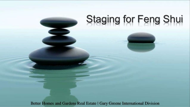 Staging for Feng Shui Better Homes and Gardens Real Estate | Gary Greene International Division
