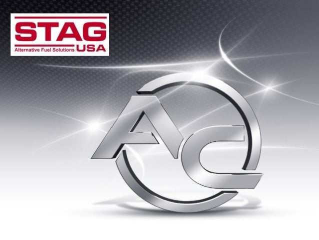 Who is STAG? • International Alternative Fuel Systems Manufacturer • Founded in 1986 • Systems installed in over 2,000,000...