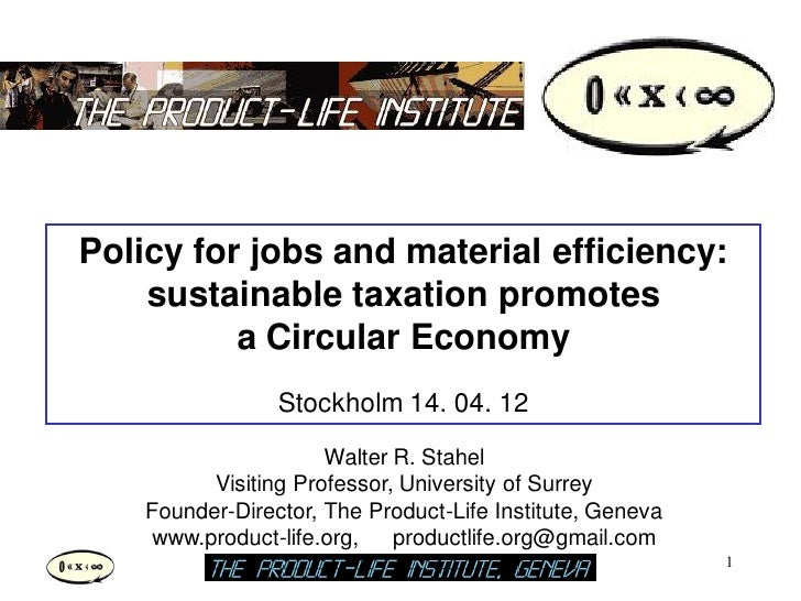 Policy for jobs and material efficiency:    sustainable taxation promotes          a Circular Economy                 Stoc...