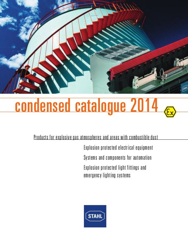 condensed catalogue 2014  Products for explosive gas atmospheres and areas with combustible dust  Explosion protected elec...