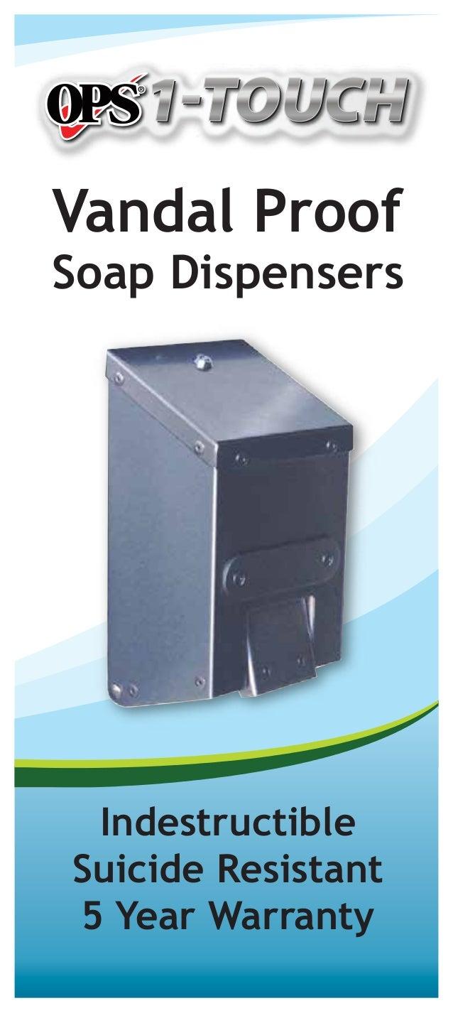 Vandal Proof Soap Dispensers Indestructible Suicide Resistant 5 Year Warranty
