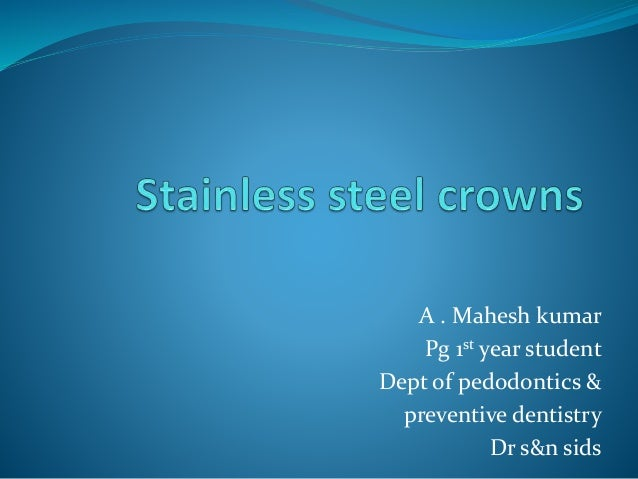 A . Mahesh kumar Pg 1st year student Dept of pedodontics & preventive dentistry Dr s&n sids