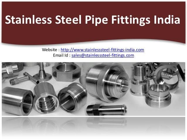 Stainless Steel Pipe Fittings India       Website : http://www.stainlesssteel-fittings-india.com            Email Id : sal...