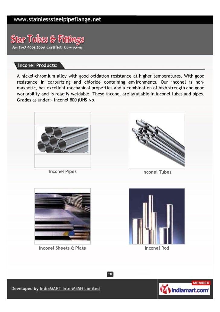 Inconel Products:A nickel-chromium alloy with good oxidation resistance at higher temperatures. With goodresistance in car...