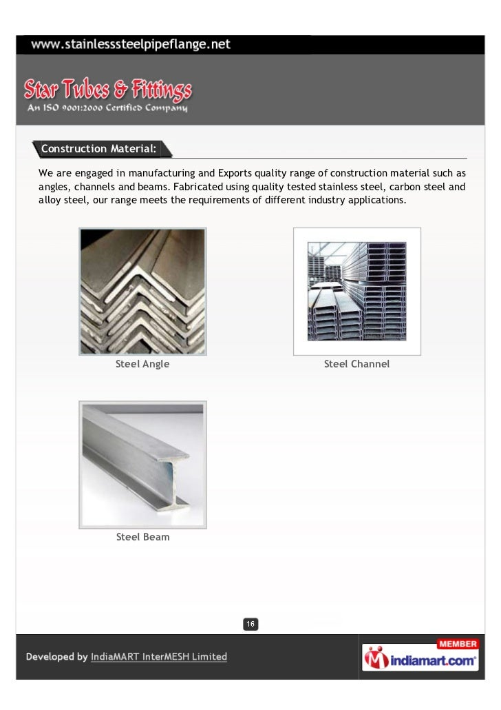 Construction Material:We are engaged in manufacturing and Exports quality range of construction material such asangles, ch...