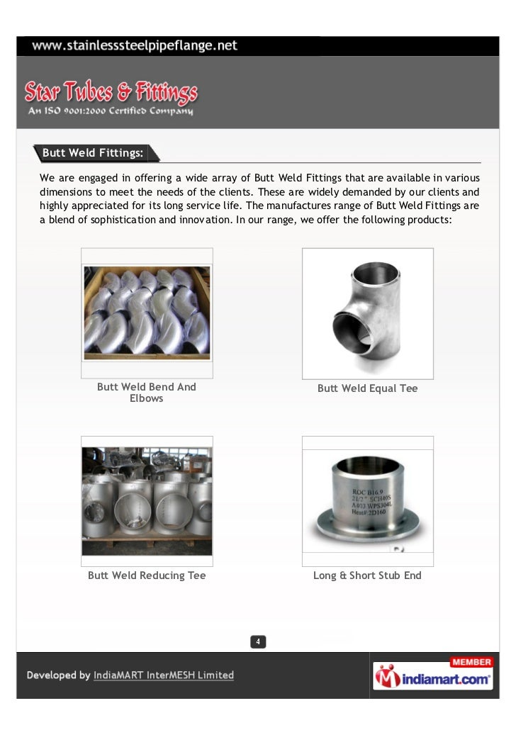 Butt Weld Fittings:We are engaged in offering a wide array of Butt Weld Fittings that are available in variousdimensions t...