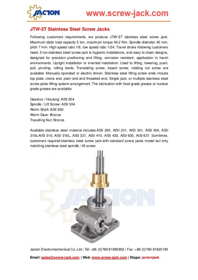 JTW-5T Stainless Steel Screw Jacks Following customers requirements, we produce JTW-5T stainless steel screw jack. Maximum...