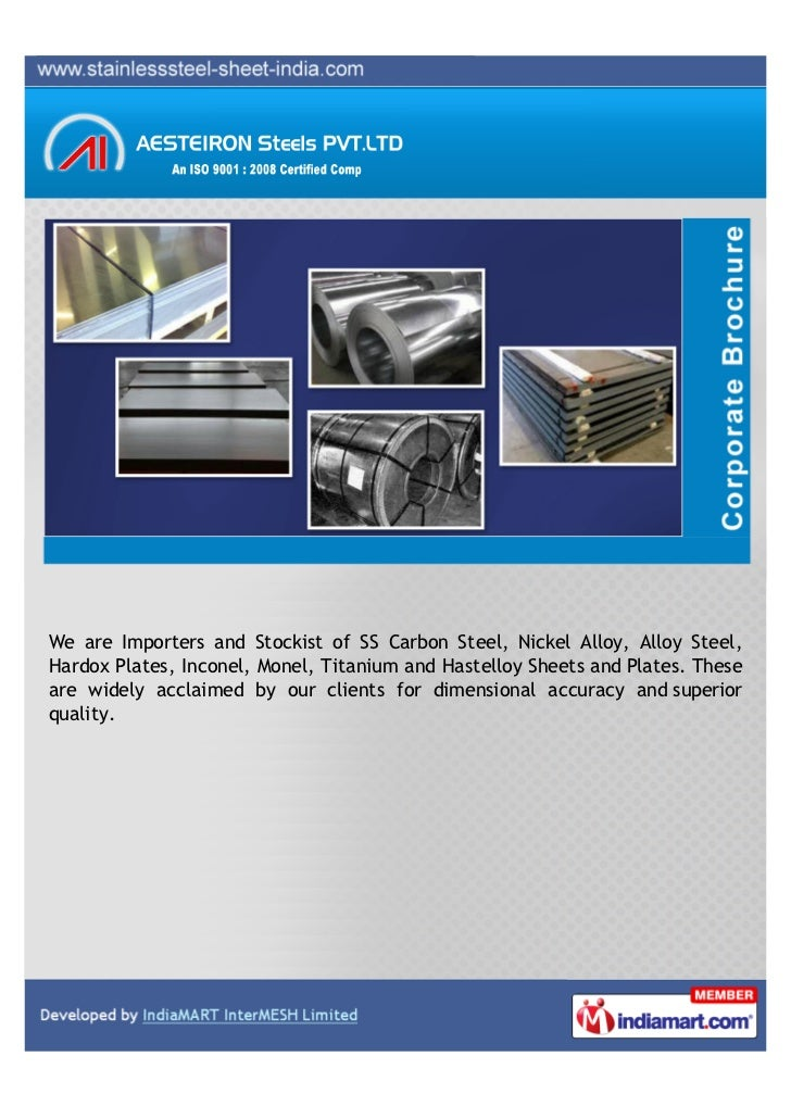 We are Importers and Stockist of SS Carbon Steel, Nickel Alloy, Alloy Steel,Hardox Plates, Inconel, Monel, Titanium and Ha...