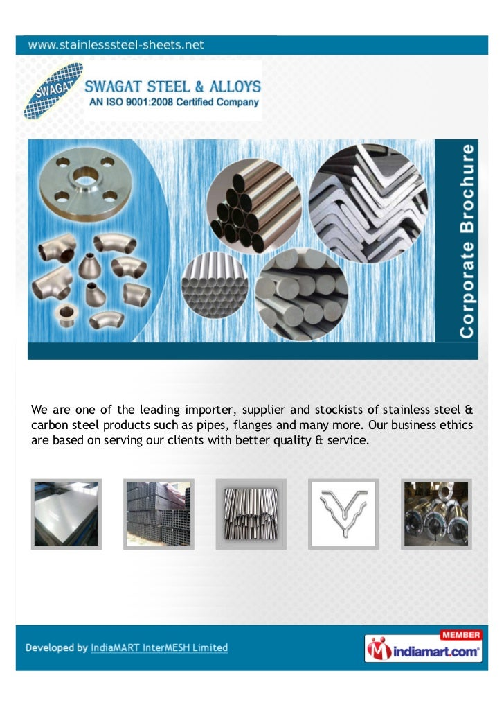 We are one of the leading importer, supplier and stockists of stainless steel &carbon steel products such as pipes, flange...