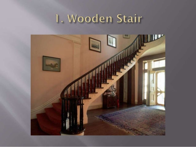 1. Straight Stair : •These are the stairs along which there is no change in direction on any flight. •It is used where sta...