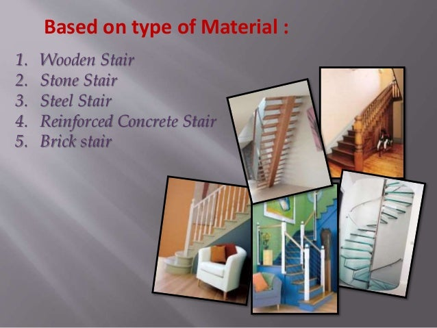 Types of Stairs : 1. Straight Stair 2. Dog legged Stair 3. Quarter turn Stair 4. Open newel Stair 5. Three quarter turn St...