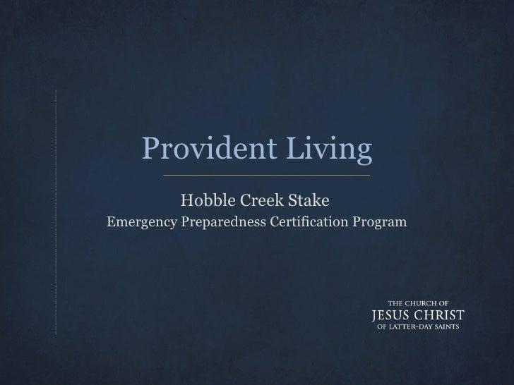Provident Living Hobble Creek Stake  Emergency Preparedness Certification Program