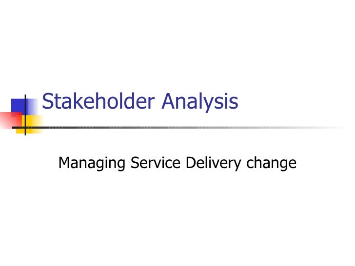 Stakeholder Analysis Managing Service Delivery change