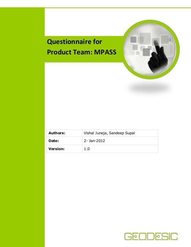 Questionnaire for Product Team: MPASS  Authors:  Vishal Juneja, Sandeep Supal  Date:  2- Jan-2012  Version:  1.0