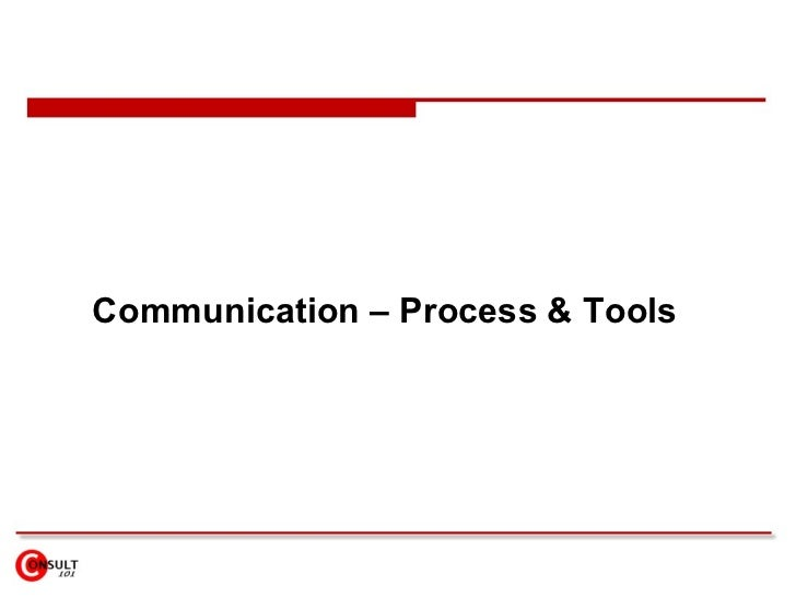 Communication – Process & Tools