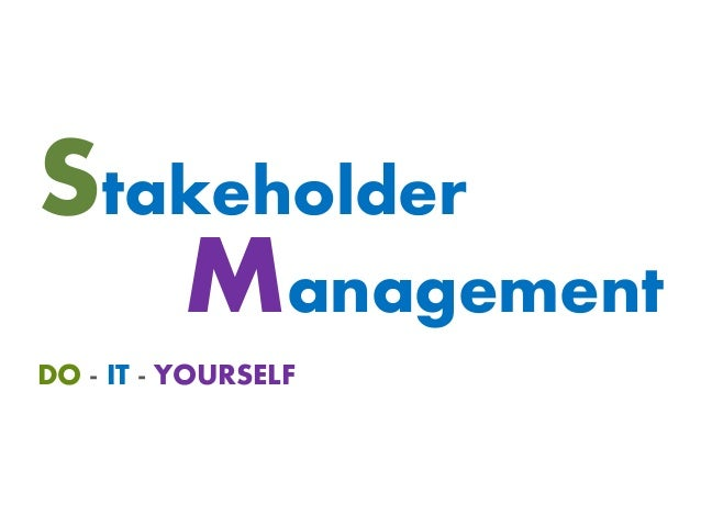 DO - IT - YOURSELF Management Stakeholder